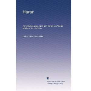 Harar: Forschungsreise nach den Somal und Galla ländern, Ost Afrikas
