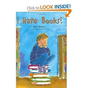 I Hate Books! (9780812627459) Kate Walker, David Cox Books