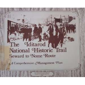 The Iditarod National Historic Trail Seward To Nome Route