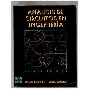 Analisis de Circuitos En Ingenieria (Spanish Edition) William H. Hayt