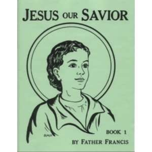 Jesus Our Savior Book 1 Coloring Book (Lepanto Press