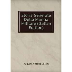 Marina Militare (Italian Edition) Augusto Vittorio Vecchj Books