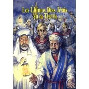 Ultimos Días de Jesus en la Tierra (para ninos