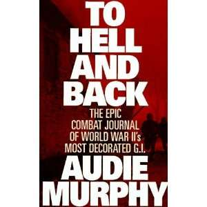 To Hell and Back [Hardcover] Audie Murphy Books