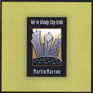Were Windy City Irish Martin Marron Music