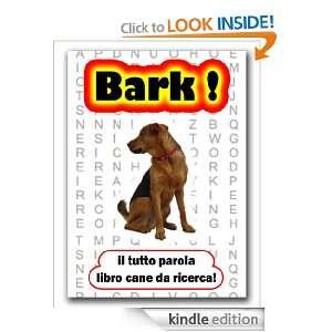 Bark il tutto parola libro cane da ricerca (Italian Edition) Jamie