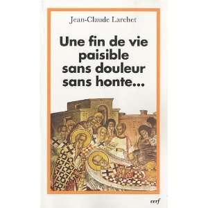 Une fin de vie paisible sans douleur sans honte (French