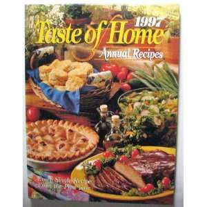 Taste of Home Annual Recipes 1997 every recipe from the