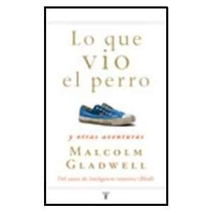 VIO EL PERRO (Spanish Edition) (9789870415442) GLADWELL MALCOM Books