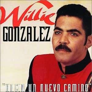 Hacia Un Nuevo Camino Willie Gonzalez Music