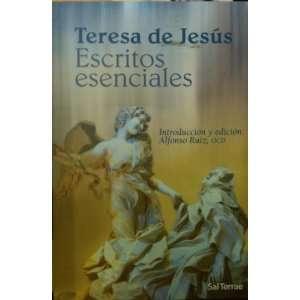 Teresa de jesus. Escritos esenciales: ocd Alfonso Ruiz: Books