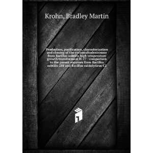 subtilis 25S and Bacillus caldolyticus C2: Bradley Martin Krohn: Books
