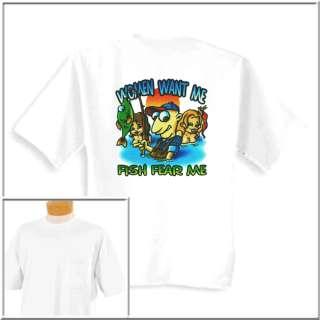 Women Want Me Fish Fear Me Fishing Shirts S 2X,3X,4X,5X
