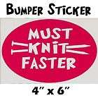 MUST KNIT FASTER knitting bumper sticker oval decal