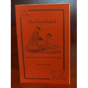 The Good Land Native American and Early Colonial Food
