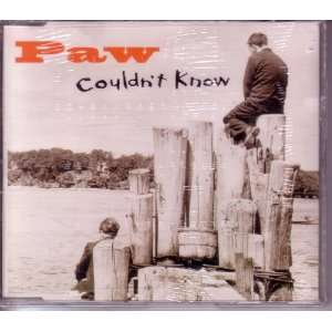 Couldnt Know Cd Single (W/ 3 Tracks): Paw: Music