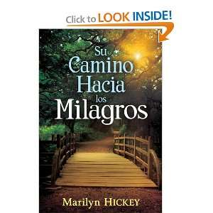 to Miracles Spanish Edition) (9781603744331) Marilyn Hickey Books