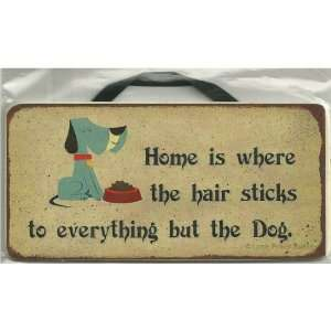 is where the hair sticks to everything but the Dog. Magnetic Hanging
