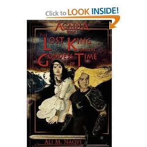 Lost King and the Goddess of Time (9781461047285): Ali M Naqvi: Books