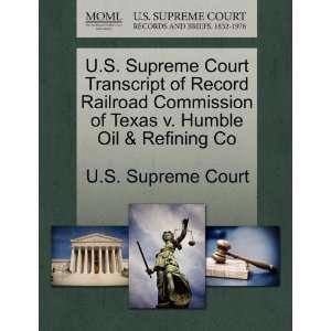 Humble Oil & Refining Co (9781244986701) U.S. Supreme Cour Books