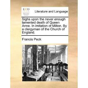 of the Church of England. (9781170494998): Francis Peck: Books