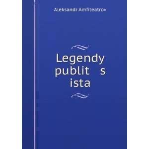 Legendy publit s ista (in Russian language) Aleksandr