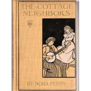 Cottage Neighbors Nora Perry Books