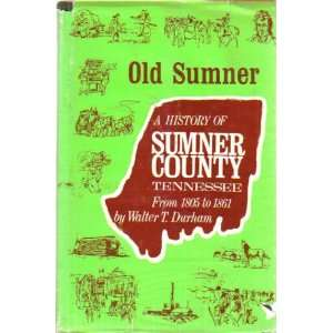Old Sumner; A history of Sumner County, Tennessee from