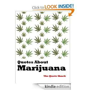 Quotes About Marijuana: Quote Shack:  Kindle Store