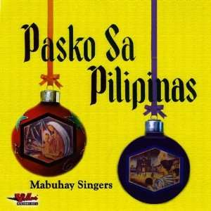 Pasko Sa Pilipinas: Mabuhay Singers: Music