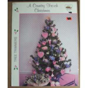 A Country French Christmas ( Tree Trimmers ) Craft Book: Books