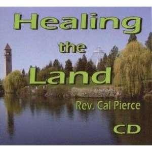 Healing the Land: Cal Pierce: Books