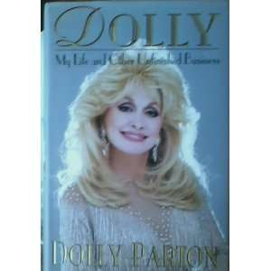 Dolly. My Life and Other Unfinished Business. Signed By the Author