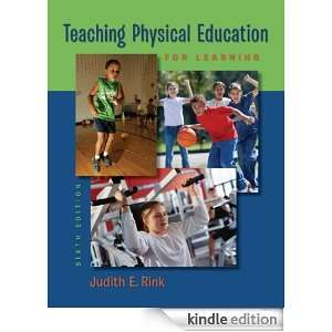Teaching Physical Education for Learning: Judith E Rink: