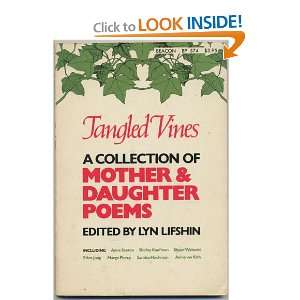 Tangled Vines A Collection of Mother and Daughter Poems Lyn Lifshin
