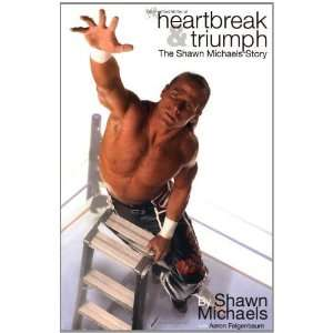 The Shawn Michaels Story (WWE) [Paperback] Shawn Michaels Books