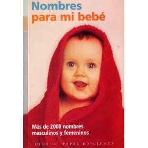 Nombres Para Mi Bebe (Spanish Edition) (9788496138162