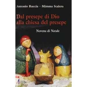 del presepe (9788825020182): Mimma Scalera Antonio Ruccia: Books