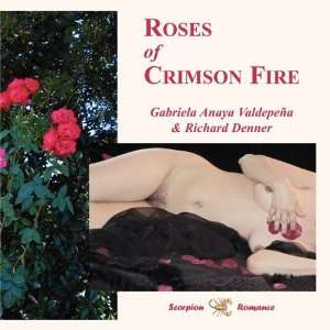 Roses of Crimson Fire (9780977400027): Gabriela Anaya