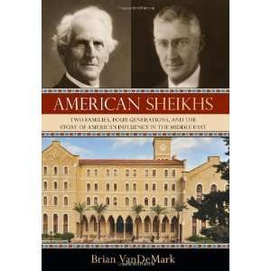 American Sheikhs: Two Families, Four Generations, and the