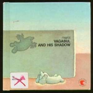Vagabul and His Shadow (Little Apple Books) (9780871918895