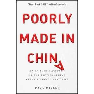 Poorly Made in China An Insiders Account of the Tactics Behind China