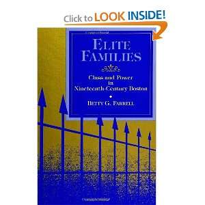 Elite Families Class and Power in Nineteenth Century Boston (S U N Y
