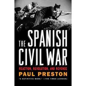 The Spanish Civil War Reaction, Revolution, and Revenge