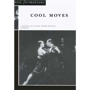 Cool Moves A Journal of Culture/Theory/Politics (New