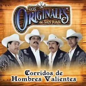 Corridos De Hombres Valientes, Los Originales de San Juan