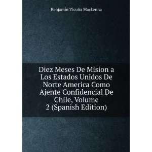 Diez Meses De Mision a Los Estados Unidos De Norte America