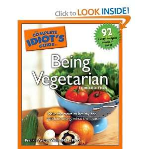 The Complete Idiots Guide to Being Vegetarian, 3rd
