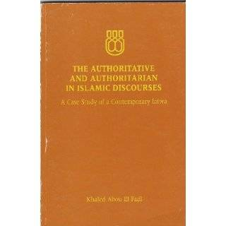 sic] authoritarian in Islamic discourses by Khaled Abou El Fadl (1997