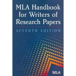 MLA HANDBOOK FOR WRITERS OF RESEARCH PAPERS BY MODERN LANGUAGE